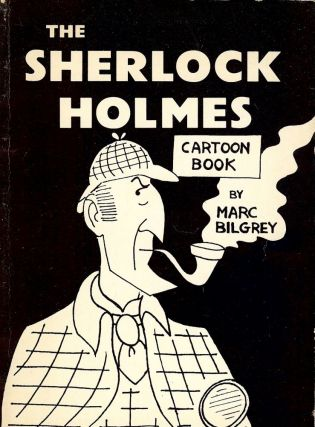 THE SHERLOCK HOMES CARTOON BOOK. Marc BILGREY