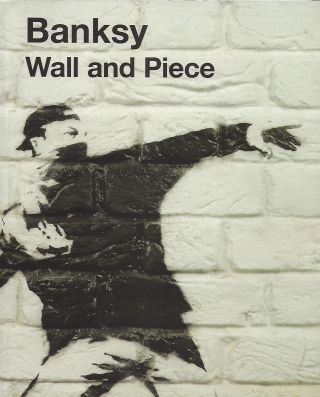 WALL AND PIECE. Robin BANSKY.