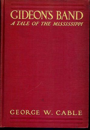 GIDEON'S BAND: A TALE OF THE MISSISSIPPI. George W. CABLE