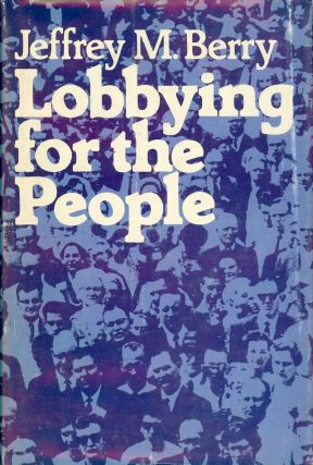 LOBBYING FOR THE PEOPLE. Jeffrey M. BERRY