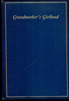 GRANDMOTHER'S GIRLHOOD. Julia B. THURBER