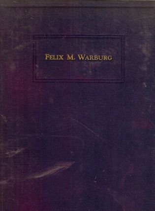 FELIX M. WARBURG: A BIOGRAPHICAL SKETCH. Cyrus ADLER