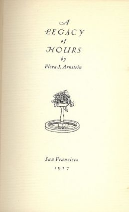 A LEGACY OF HOURS. Flora J. ARNSTEIN