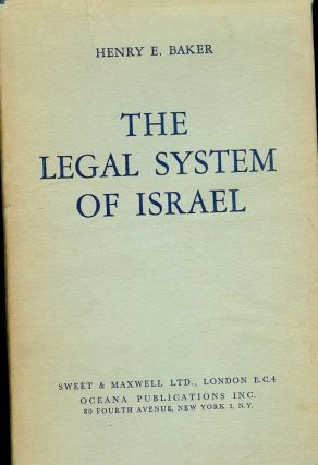 THE LEGAL SYSTEM OF ISRAEL. Henry E. BAKER