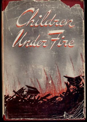 CHILDREN UNDER FIRE. Alice BRADY