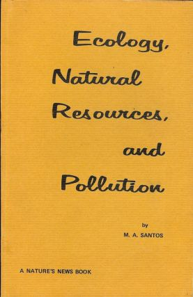 ECOLOGY, NATURAL RESOURCES AND POLLUTION. M. A. SANTOS