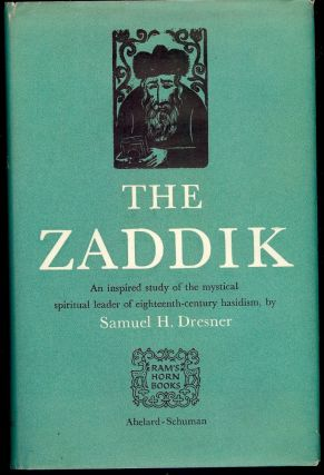 THE ZADDIK. Samuel H. DRESNER