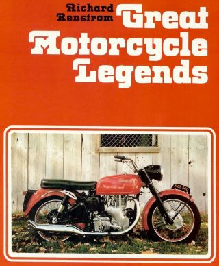 GREAT MOTORCYCLE LEGENDS. Richard RENSTROM.