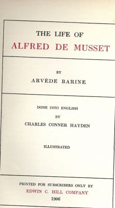 THE LIFE OF ALFRED DE MUSSET. Arvede BARINE