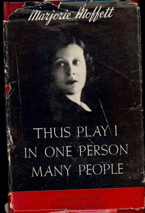 THUS PLAY I IN ONE PERSON MANY PEOPLE. Marjorie MOFFETT