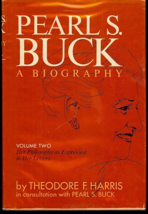 PEARL S. BUCK: A BIOGRAPHY TWO VOLUMES