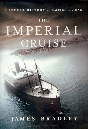 THE IMPERIAL CRUISE. James BRADLEY.