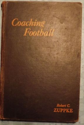 COACHING FOOTBALL. Robert C. ZUPPKE