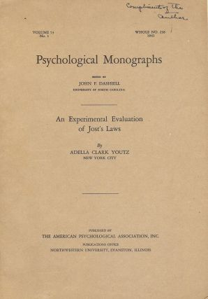 AN EXPERIMENTAL EVALUATION OF JOST'S LAWS: PSYCHOLOGICAL MONOGRAPHS. Adella Clark YOUTZ