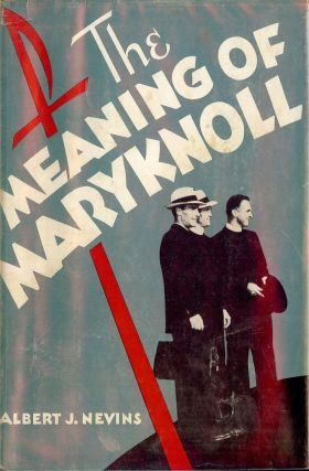 THE MEANING OF MARYKNOLL. Albert J. NEVINS