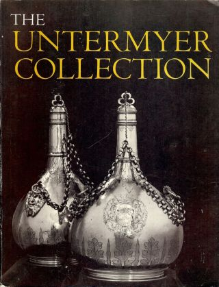 THE UNTERMYER COLLECTION. METROPOLITAN MUSEUM OF ART