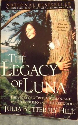 THE LEGACY OF LUNA. Julia Butterfly HILL