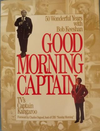 GOOD MORNING CAPTAIN. Bob KEESHAN
