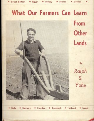 WHAT OUR FARMERS CAN LEARN FROM OTHER LANDS. Ralph S. YOHE