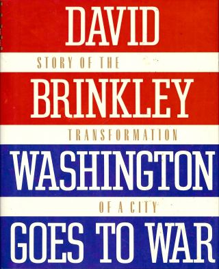 WASHINGTON GOES TO WAR. David BRINKLEY.