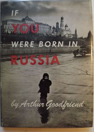 IF YOU WERE BORN IN RUSSIA. Arthur GOODFRIEND.