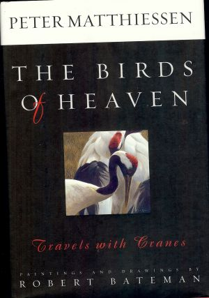 THE BIRDS OF HEAVEN: TRAVELS WITH CRANES. Peter MATTHIESSEN