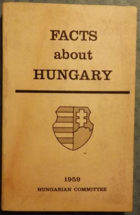 FACTS ABOUT HUNGARY. Imre KOVACS.
