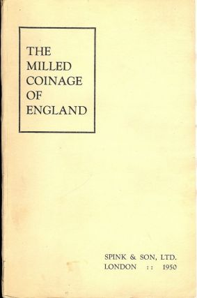 THE MILLED COINAGE OF ENGLAND: 1662-1946. LTD SPINK AND SON