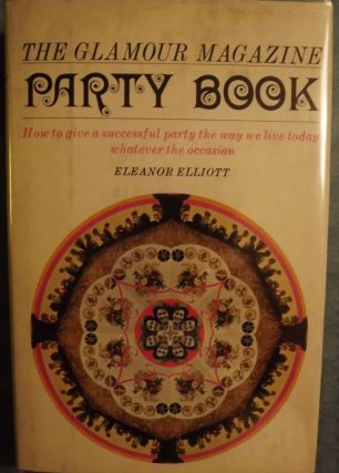 THE GLAMOUR MAGAZINE PARTY BOOK. Eleanor ELLIOTT