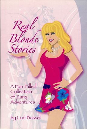 REAL BLONDE STORIES. Lori BASSEL