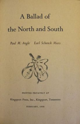 A BALLAD OF THE NORTH AND SOUTH. Paul M. ANGLE
