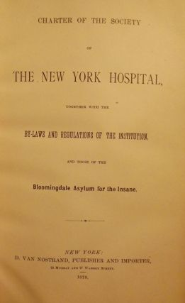 CHARTER OF THE SOCIETY OF THE NEW YORK HOSPITAL, TOGETHER WITH THE. Charles M. ALLIN