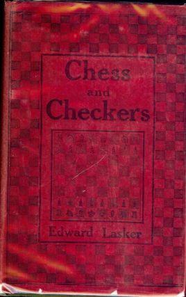 CHESS AND CHECKERS: THE WAY TO MASTERSHIP. Edward LASKER