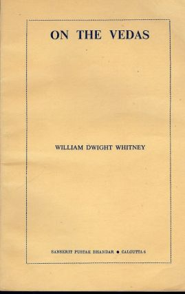 ON THE VEDAS. William Dwight WHITNEY