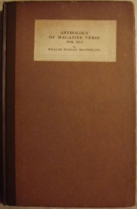 ANTHOLOGY OF MAGAZINE VERSE FOR 1913. William Stanley BRAITHWAITE