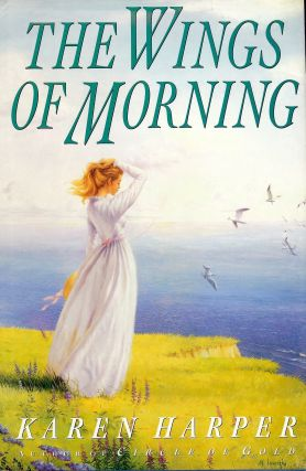 THE WINGS OF MORNING. Karen HARPER