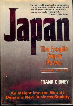 JAPAN: THE FRAGILE SUPERPOWER. Frank GIBNEY