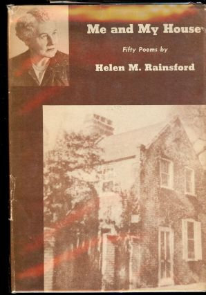 ME AND MY HOUSE: FIFTY POEMS BY HELEN M. RAINSFORD. Helen M. RAINSFORD