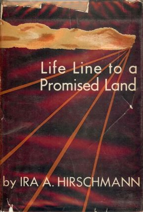 LIFE LINE TO A PROMISED LAND. Ira A. HIRSCHMANN