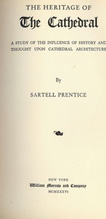 THE HERITAGE OF THE CATHEDRAL. Sartell PRENTICE.