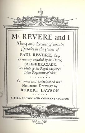 MR. REVERE AND I: BEING AN ACCOUNT OF CERTAIN EPISODES IN THE CAREER. Robert LAWSON