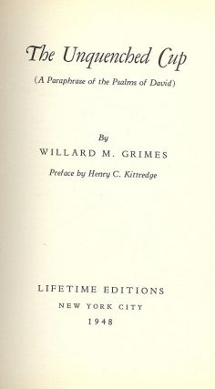 THE UNQUENCHED CUP: A PARAPHRASE OF THE PSALMS OF DAVID. Willard M. GRIMES