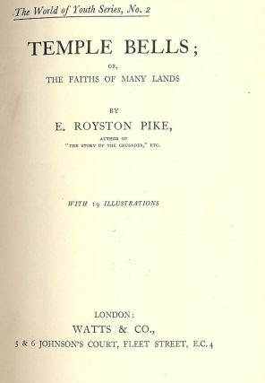 TEMPLE BELLS: OR, THE FAITHS OF MANY LANDS. E. Royston PIKE
