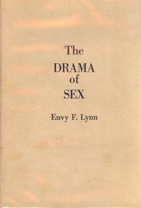 THE DRAMA OF SEX. Envy F. LYNN