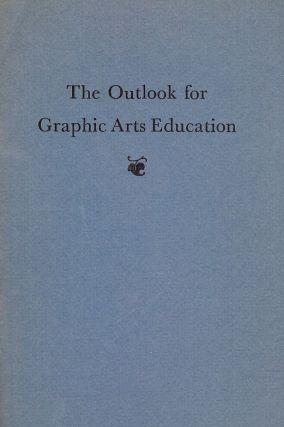 THE OUTLOOK FOR GRAPHIC ARTS EDUCATION. Raymond BLATTENBERGER.
