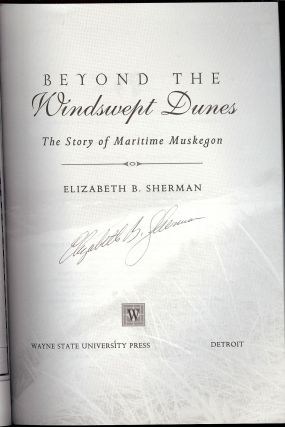 BEYOND THE WINDSWEPT DUNES: THE STORY OF MARITIME MUSKEGON