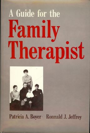 A GUIDE FOR THE FAMILY THERAPIST. Patricia A. BOYER