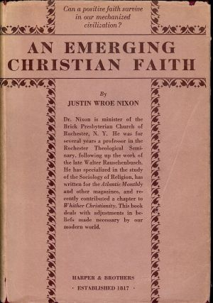AN EMERGING CHRISTIAN FAITH. Justin Wroe NIXON