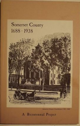SOMERSET COUNTY 1688-1938. Grace CLARK