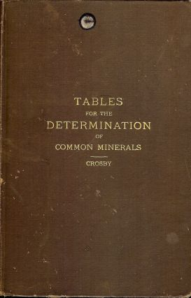 TABLES FOR THE DETERMINATION OF COMMON MINERALS. W. O. CROSBY